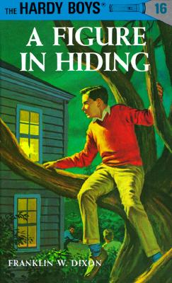 A Figure in Hiding By Dixon, Franklin W.