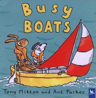 Busy Boats By Mitton, Tony/ Parker, Ant (ILT)