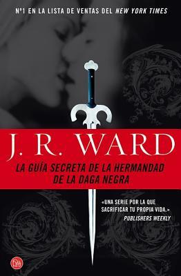 La guia secreta de la hermandad de la daga negra / The Black Dagger Brotherhood By Ward, J.r.